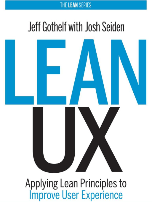 Lean-UX-Applying-Lean-Principles-To-Improve-User-Experience