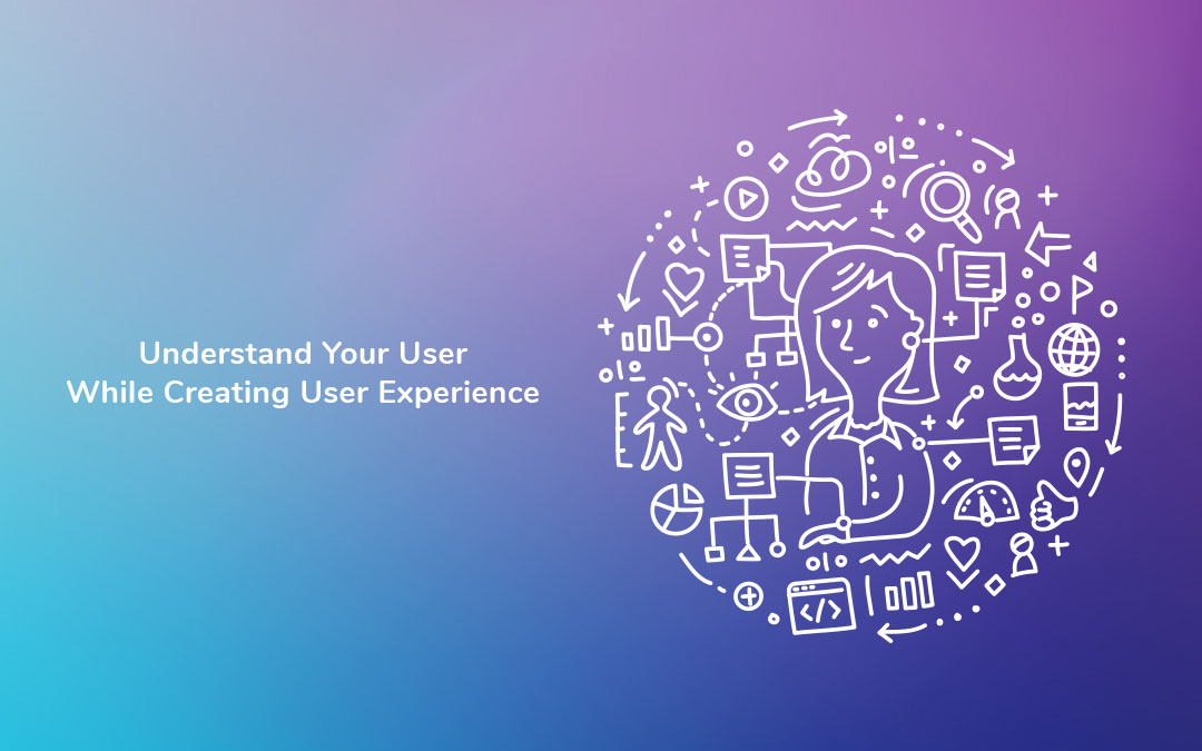 Tips: Understand Your User While Creating User Experience