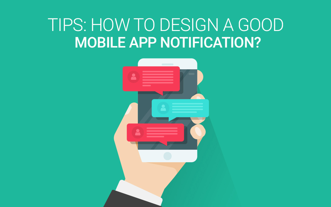 Tips : How To Design a Good Mobile App Notification?