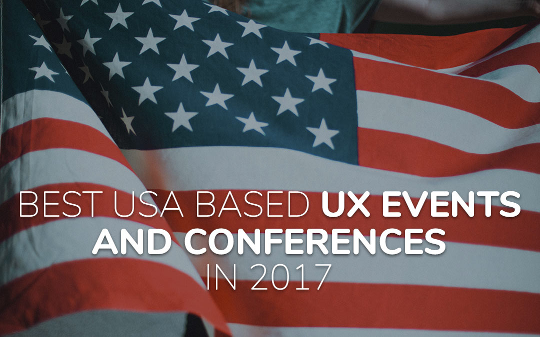 Best USA based UX Events And Conferences In 2017