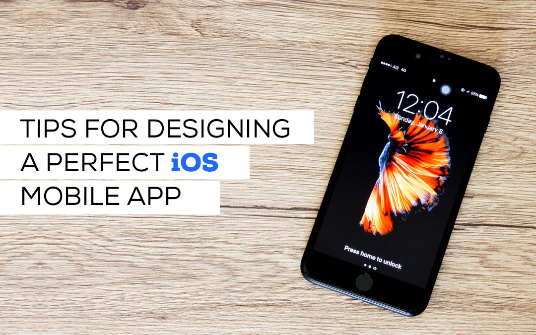 Tips For Designing a Perfect iOS Mobile App
