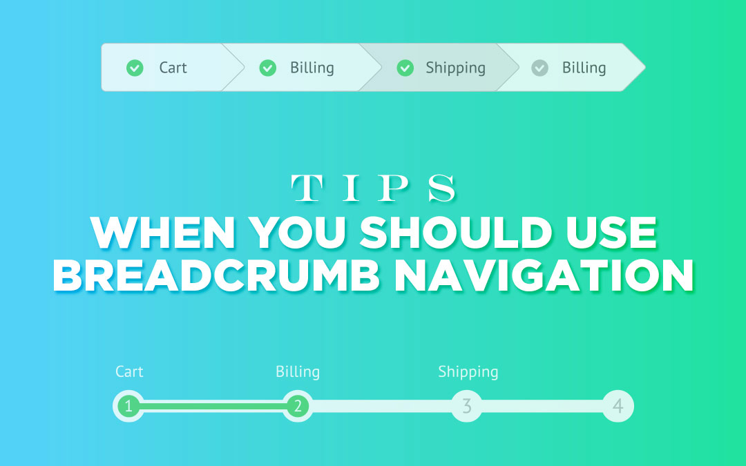 Tips : When You Should Use Breadcrumb Navigation