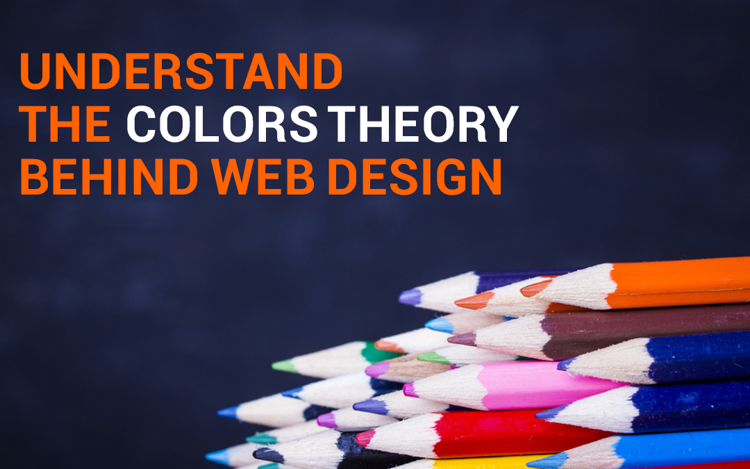 Understand The Colors Theory Behind Web Design – Infographics