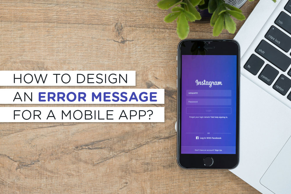 How To Design an Error Message For a Mobile App?