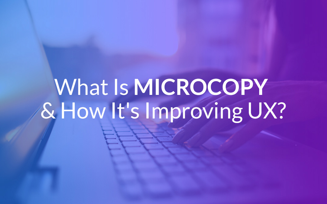 What Is Microcopy & How It's Improving UX?