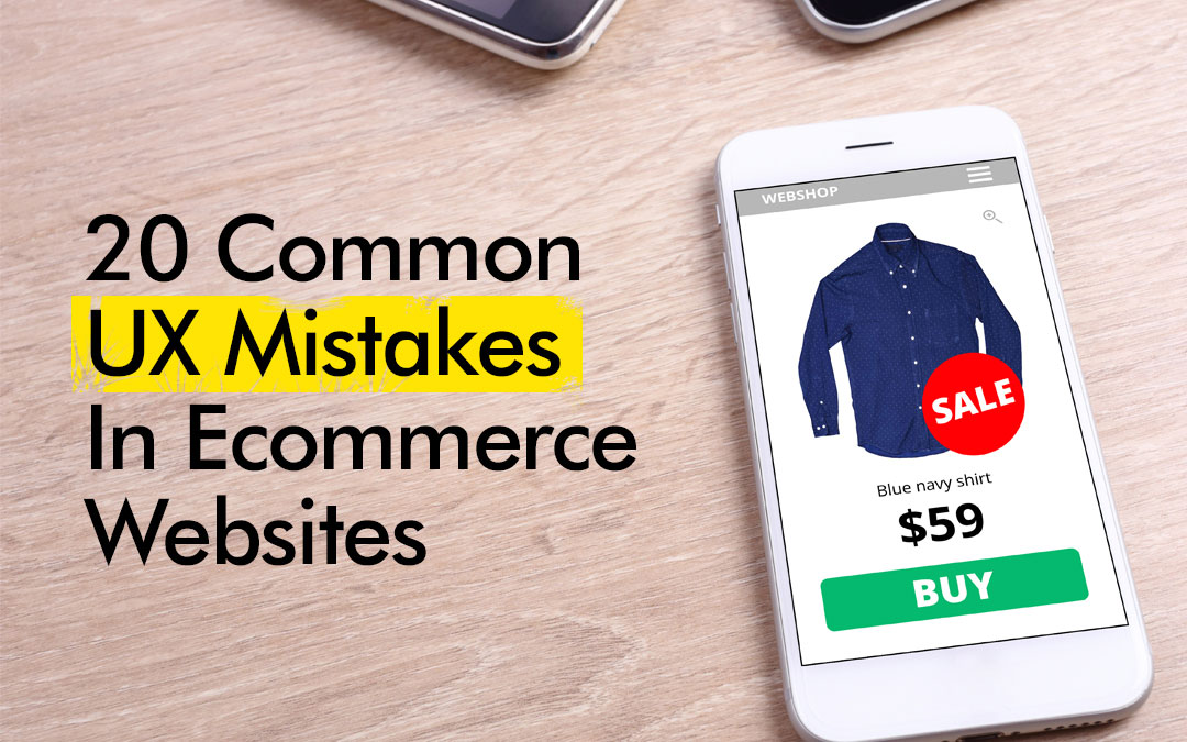20 Common UX Mistakes In Ecommerce Websites