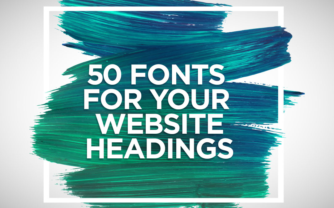 50 Best Fonts For Your Website Headings