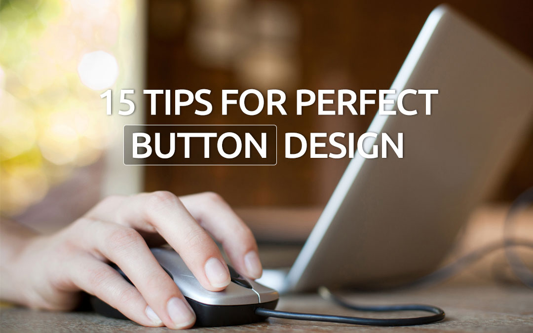 15 Tips For Perfect Button Design