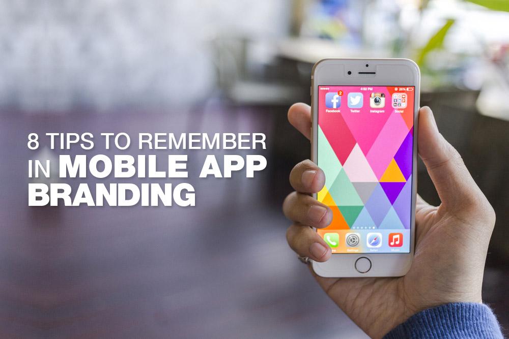 8 Tips To Remember In Mobile App Branding