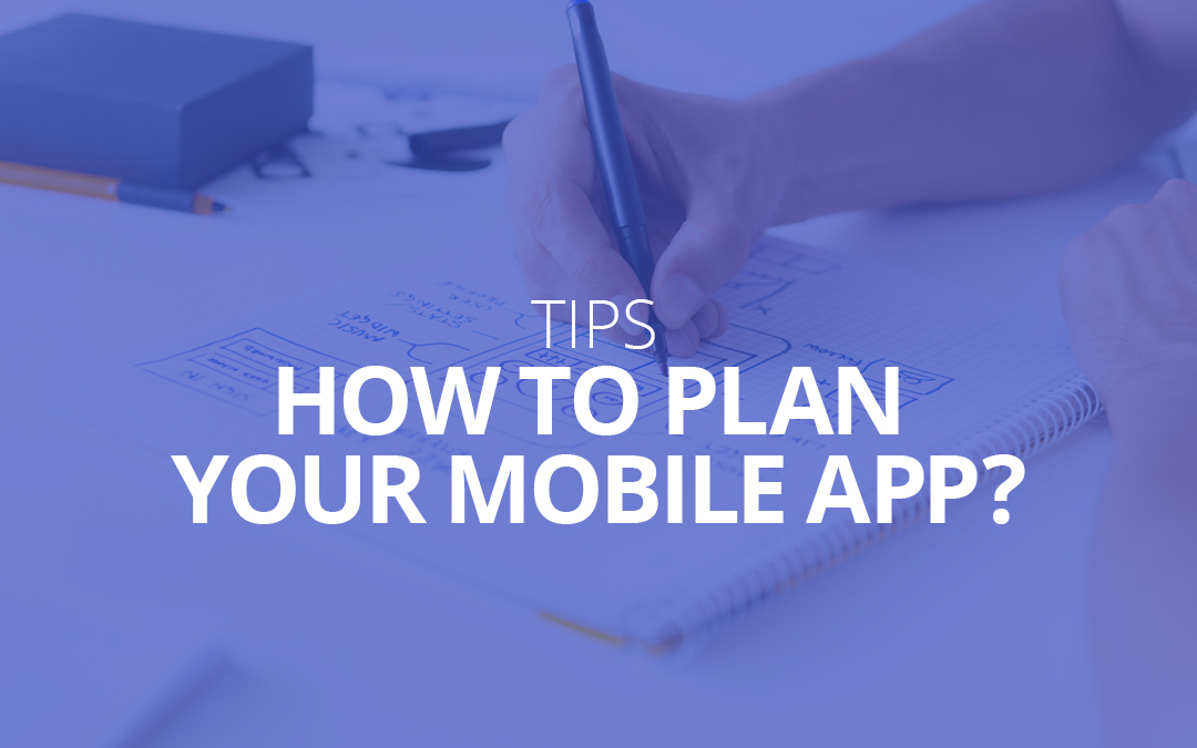Tips : How To Plan Your Mobile App