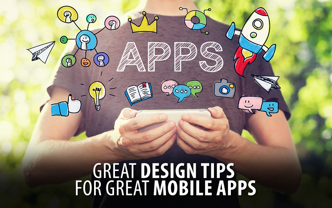 Great Design Tips for Great Mobile Apps