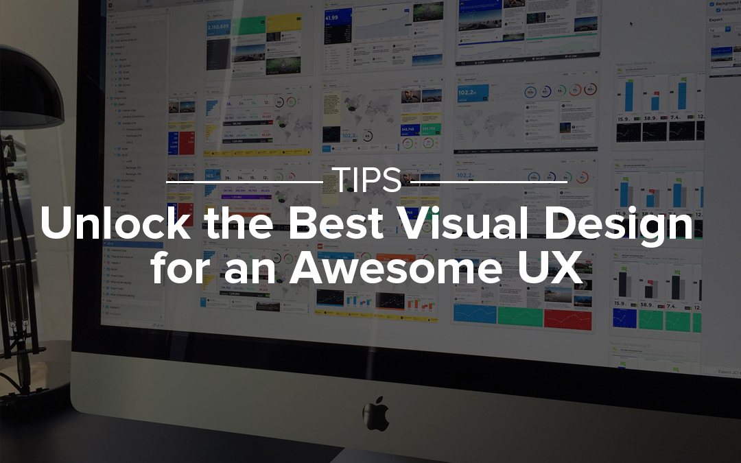 Tips: Unlock The Best Visual Design for an Awesome UX