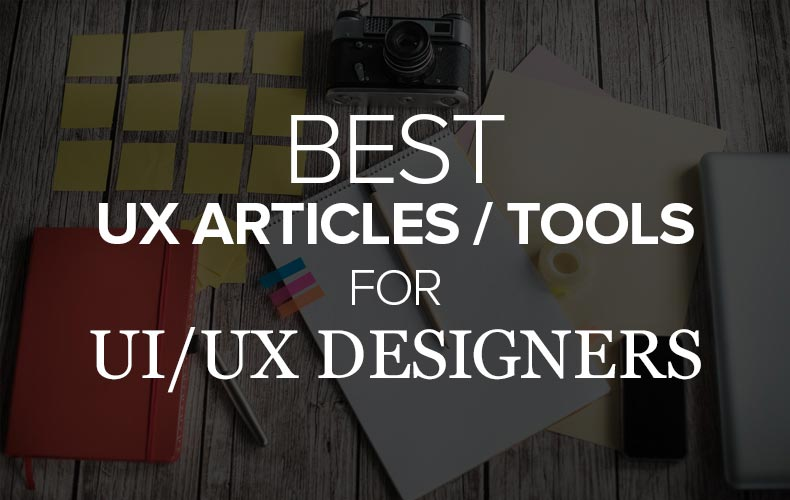 Best UX Articles, Tools for UX / UI Designers & Product Startup