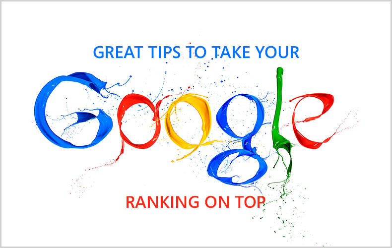 Great Tips To Take Your Google Ranking On Top in 2017 and 2018