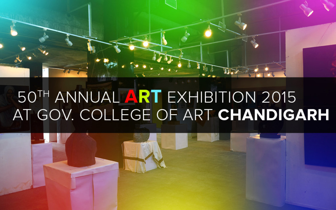 Think 360 Exploring 50th Annual Art Exhibition 2015 Chandigarh India