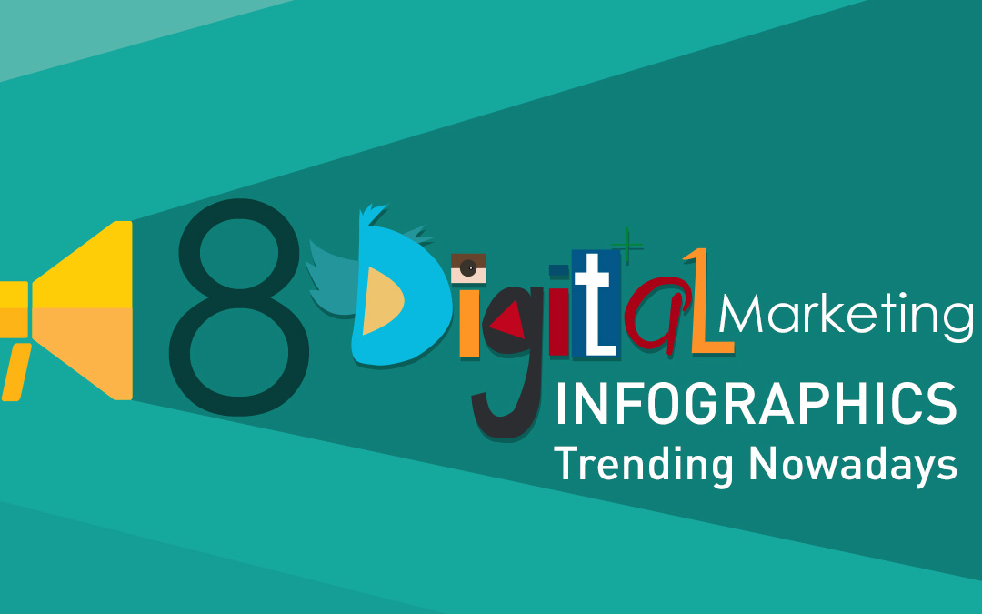8 Digital Marketing Infographics Trending Nowadays